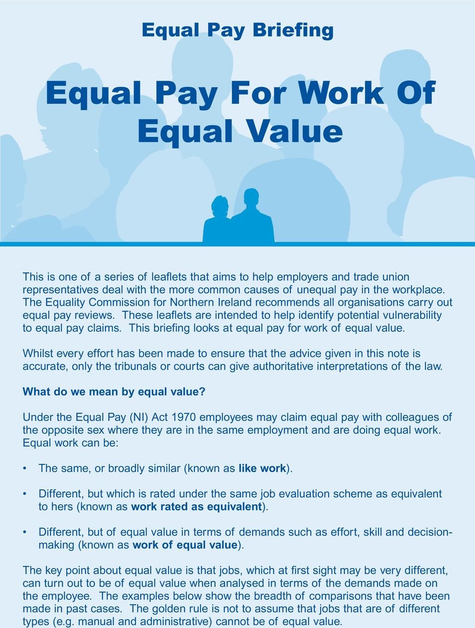 These leaflets are intended to help identify potential vulnerability to equal pay claims. This briefing looks at equal pay for work of equal value.