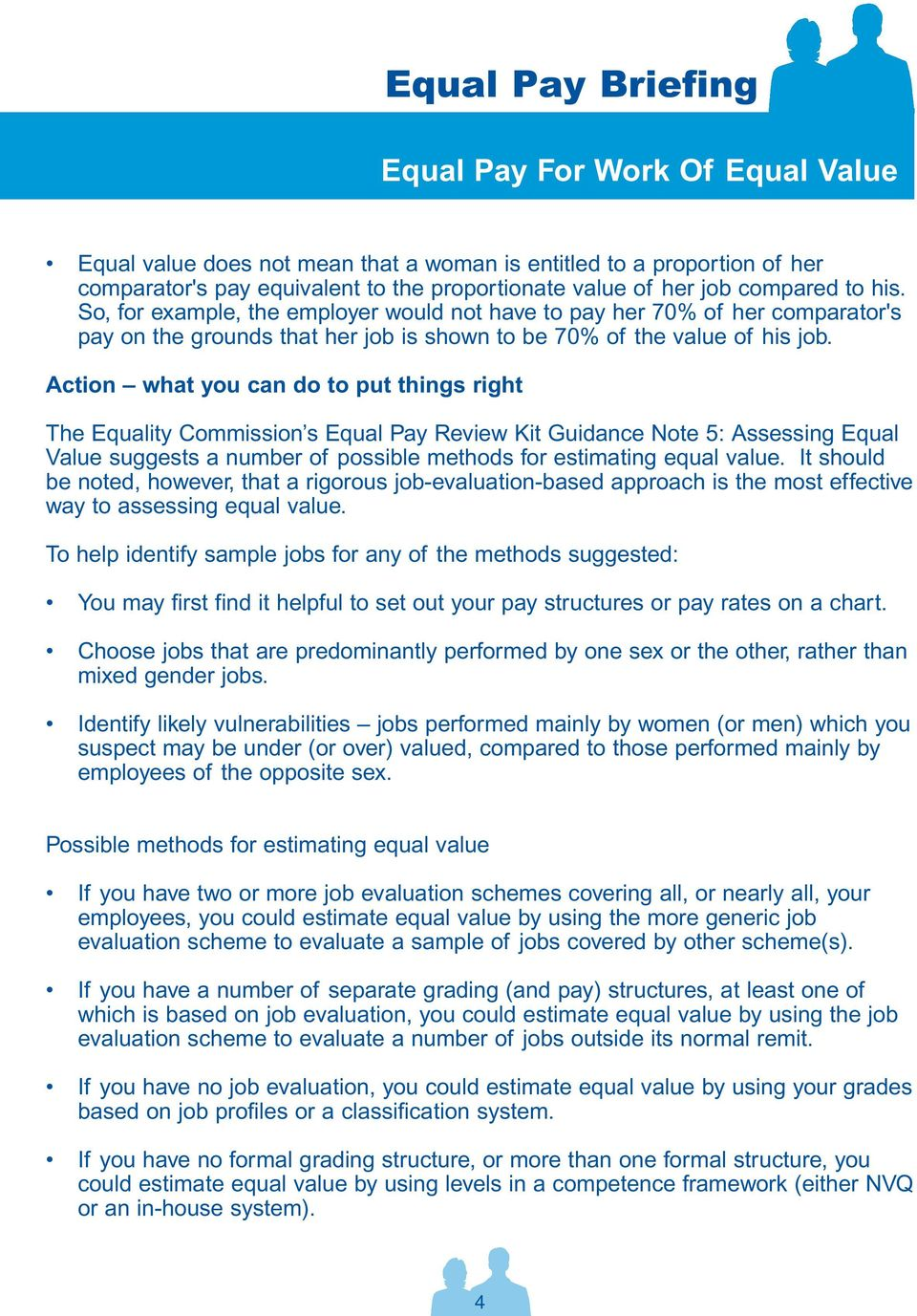Action what you can do to put things right The Equality Commission s Equal Pay Review Kit Guidance Note 5: Assessing Equal Value suggests a number of possible methods for estimating equal value.