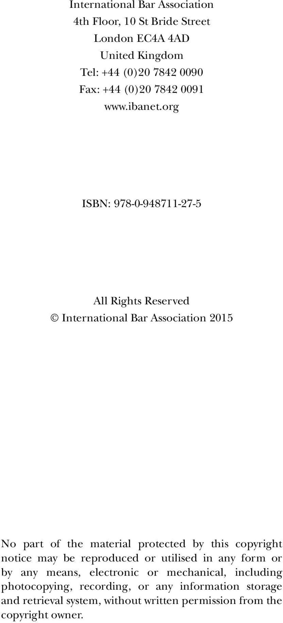 org ISBN: 978-0-948711-27-5 All Rights Reserved International Bar Association 2015 No part of the material protected by this