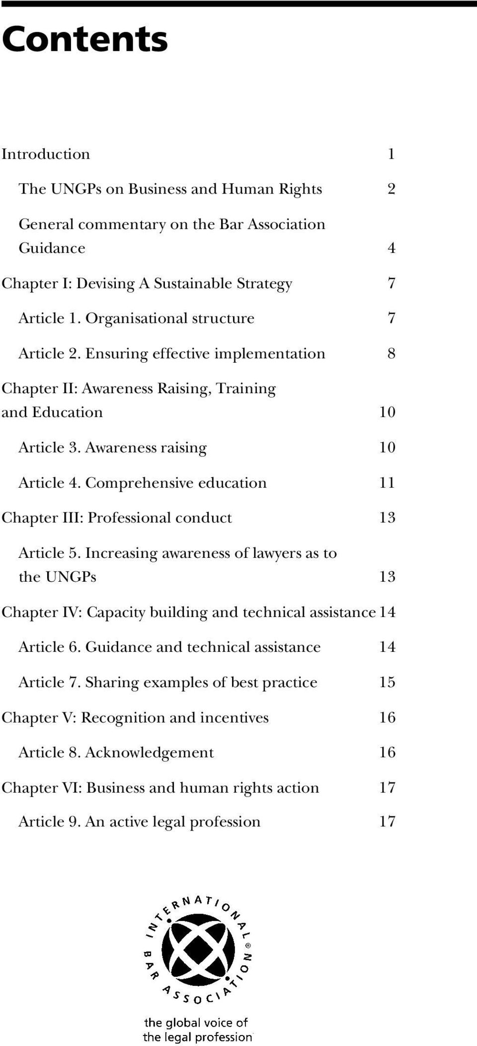 Comprehensive education 11 Chapter III: Professional conduct 13 Article 5. Increasing awareness of lawyers as to the UNGPs 13 Chapter IV: Capacity building and technical assistance 14 Article 6.