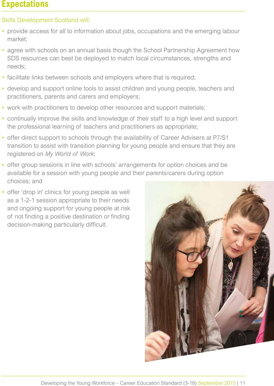 support online tools to assist children and young people, teachers and practitioners, parents and carers and employers; work with practitioners to develop other resources and support materials;
