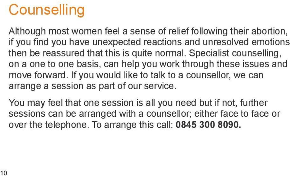 Specialist counselling, on a one to one basis, can help you work through these issues and move forward.