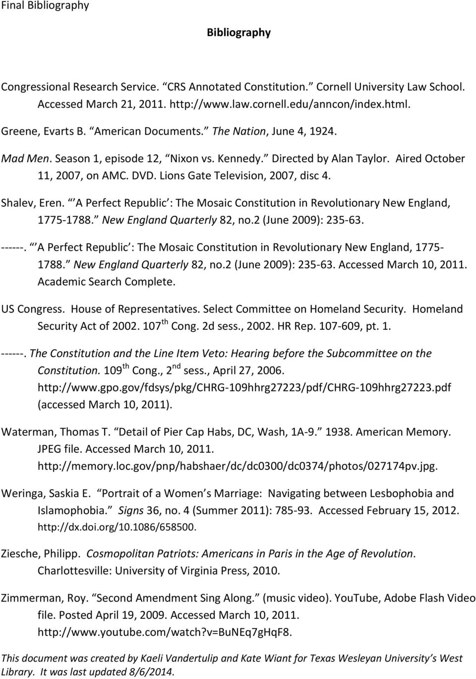 Lions Gate Television, 2007, disc 4. Shalev, Eren. A Perfect Republic : The Mosaic Constitution in Revolutionary New England, 1775-1788. New England Quarterly 82, no.2 (June 2009): 235-63. ------.
