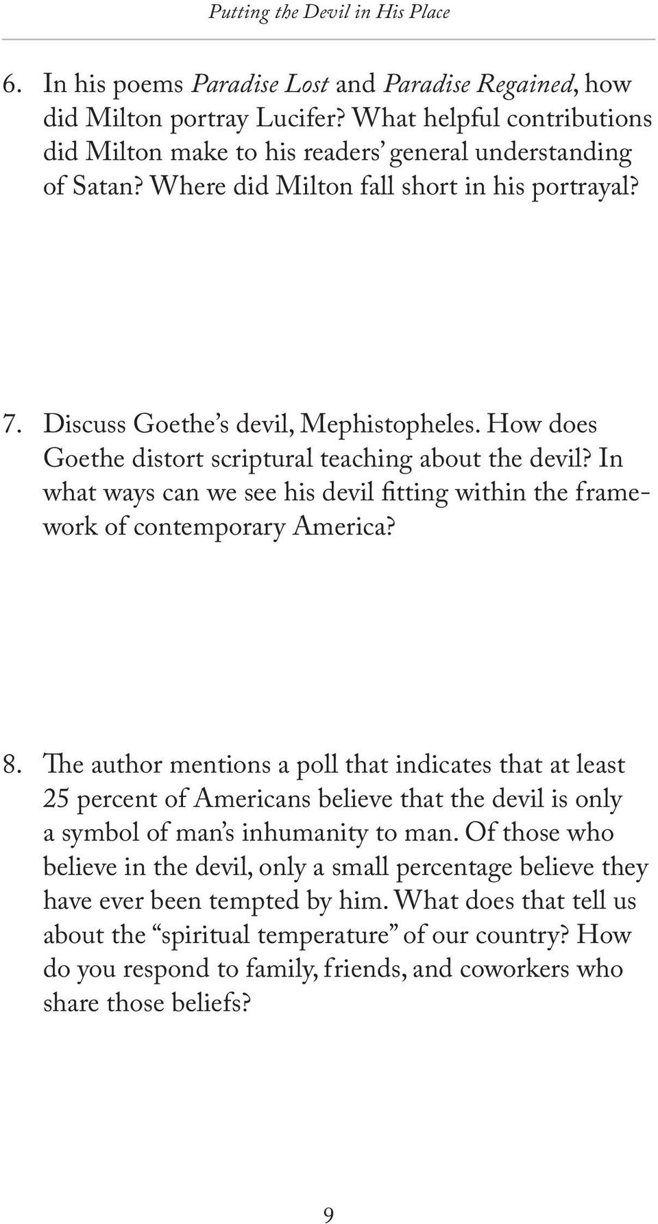 How does Goethe distort scriptural teaching about the devil? In what ways can we see his devil fitting within the framework of contemporary America? 8.
