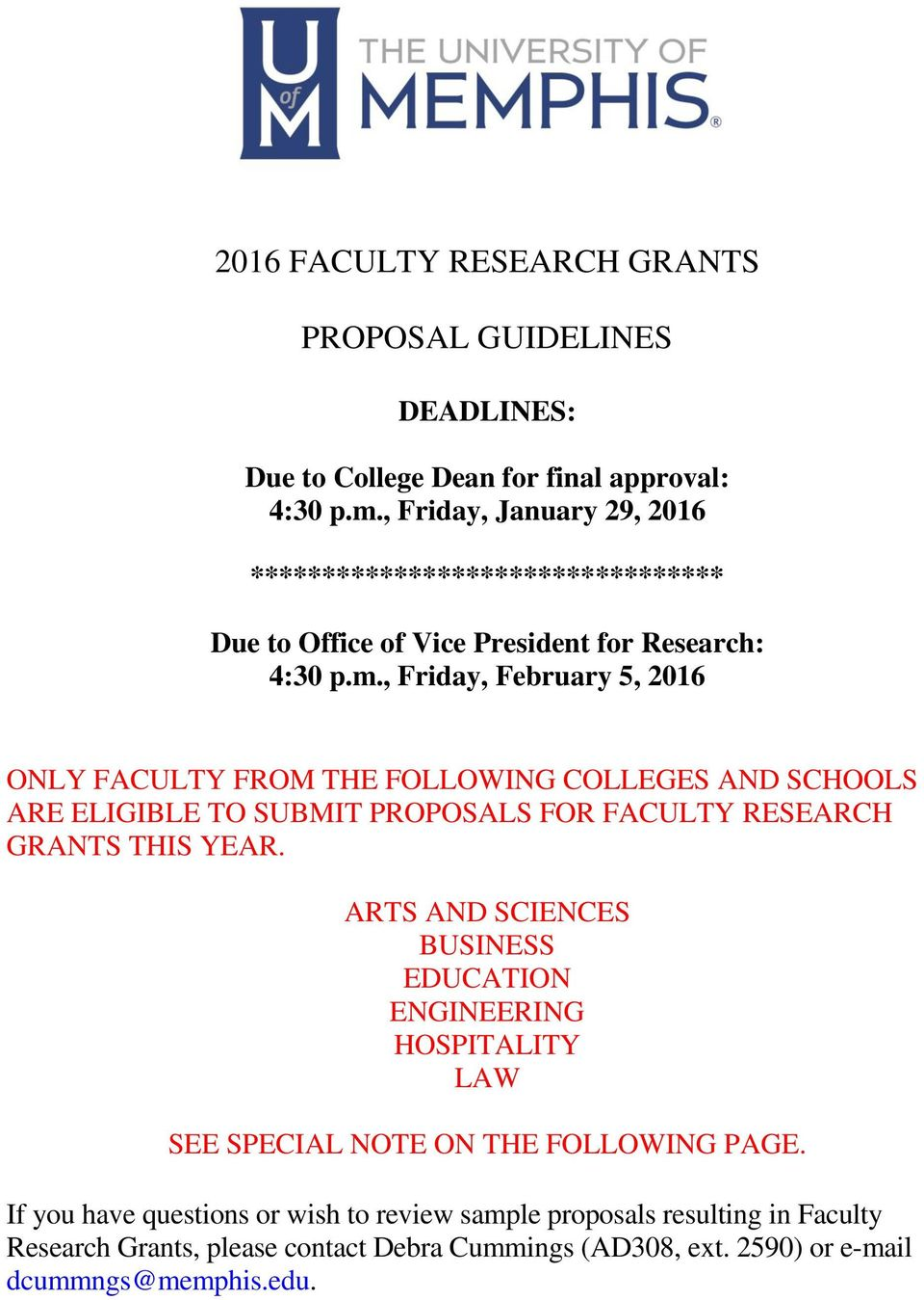 , Friday, February 5, 2016 ONLY FACULTY FROM THE FOLLOWING COLLEGES AND SCHOOLS ARE ELIGIBLE TO SUBMIT PROPOSALS FOR FACULTY RESEARCH GRANTS THIS YEAR.