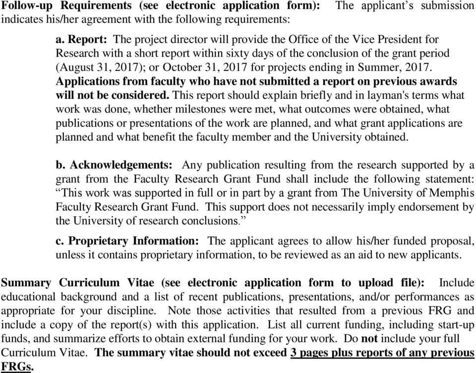 2017 for projects ending in Summer, 2017. Applications from faculty who have not submitted a report on previous awards will not be considered.