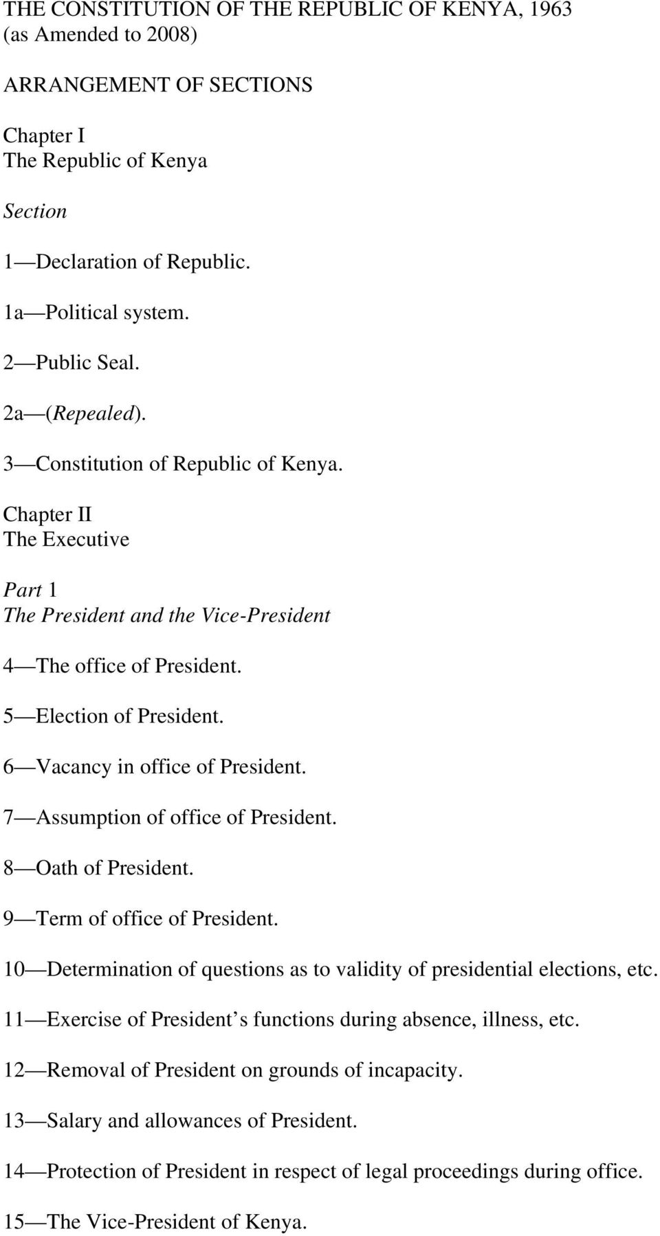 6 Vacancy in office of President. 7 Assumption of office of President. 8 Oath of President. 9 Term of office of President. 10 Determination of questions as to validity of presidential elections, etc.