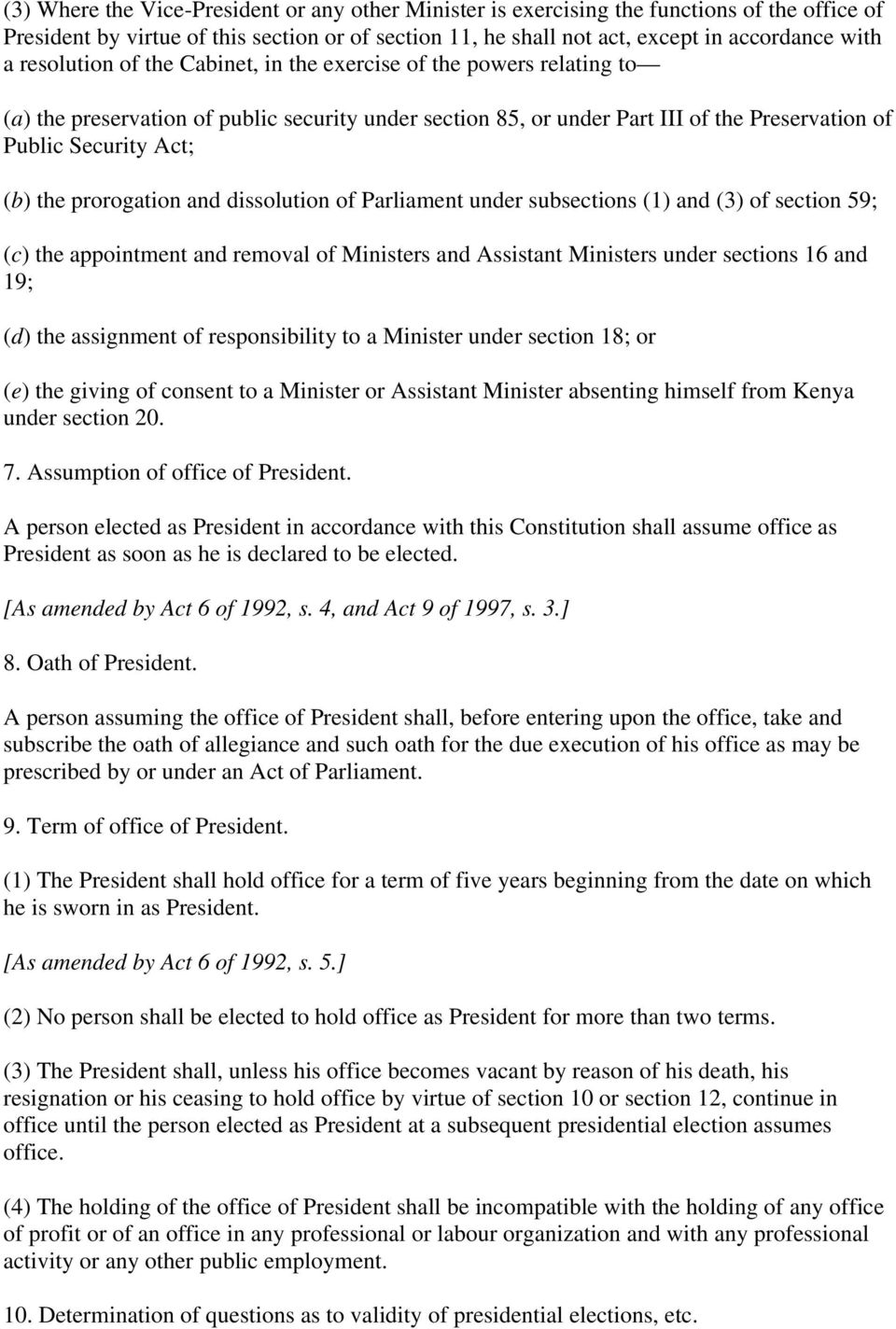 prorogation and dissolution of Parliament under subsections (1) and (3) of section 59; (c) the appointment and removal of Ministers and Assistant Ministers under sections 16 and 19; (d) the