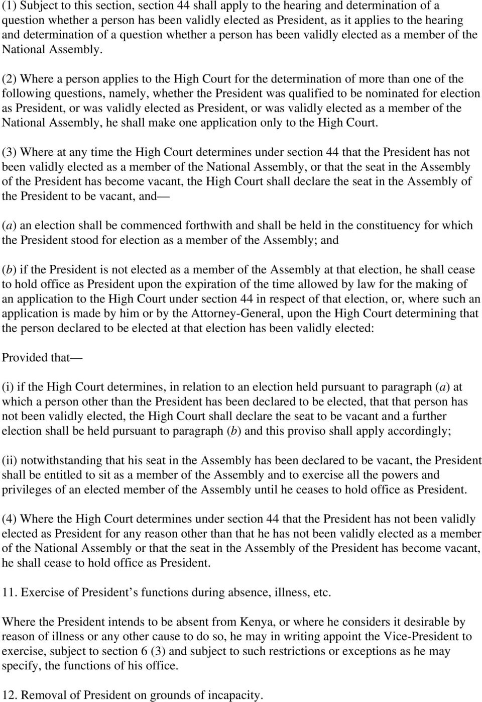 (2) Where a person applies to the High Court for the determination of more than one of the following questions, namely, whether the President was qualified to be nominated for election as President,