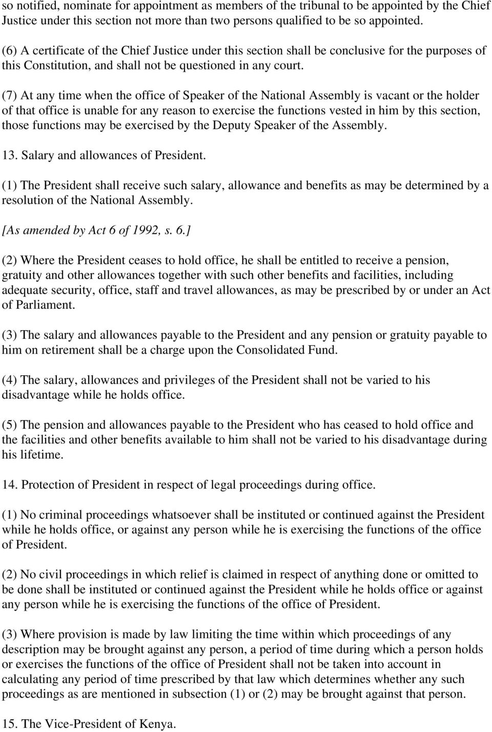 (7) At any time when the office of Speaker of the National Assembly is vacant or the holder of that office is unable for any reason to exercise the functions vested in him by this section, those