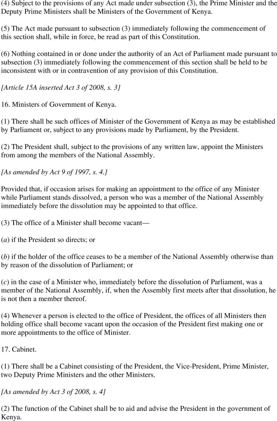 (6) Nothing contained in or done under the authority of an Act of Parliament made pursuant to subsection (3) immediately following the commencement of this section shall be held to be inconsistent