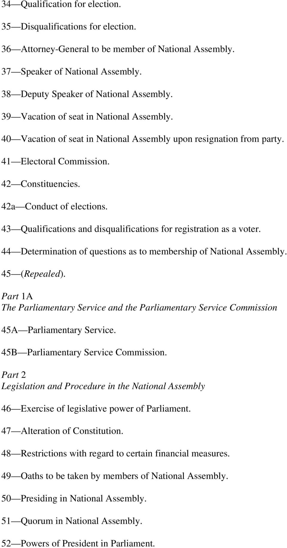43 Qualifications and disqualifications for registration as a voter. 44 Determination of questions as to membership of National Assembly. 45 (Repealed).