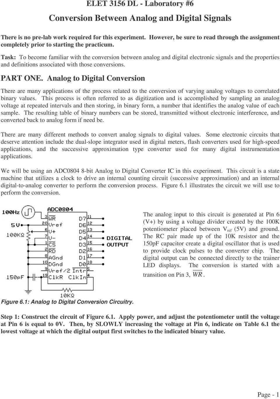 Task: To become familiar with the conversion between analog and digital electronic signals and the properties and definitions associated with those conversions. PART ONE.