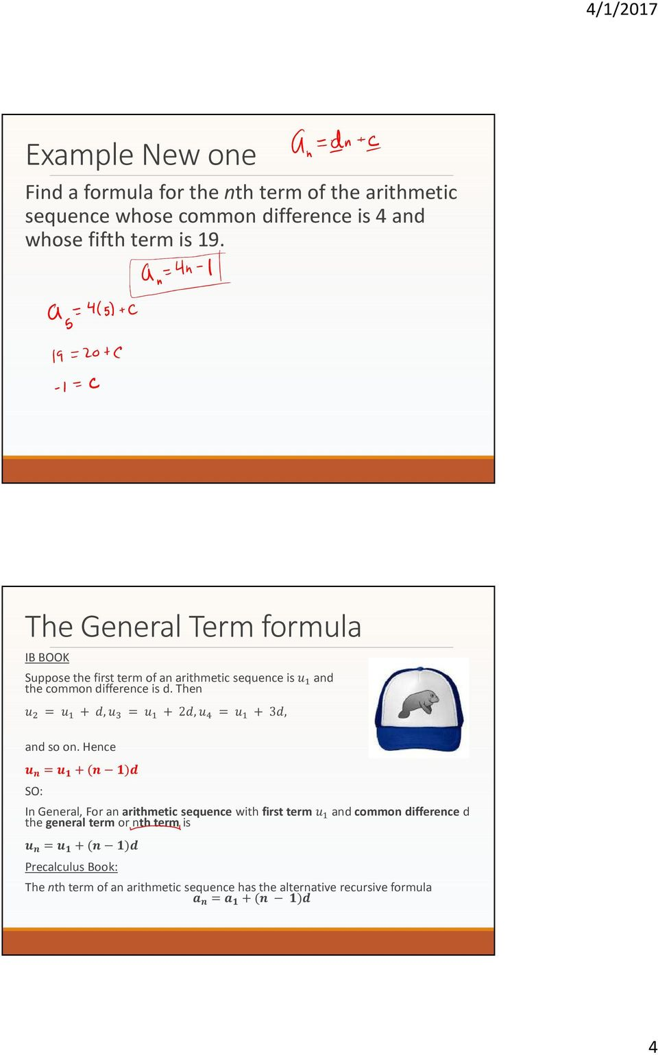 The General Term formula IB BOOK Suppose the first term of an arithmetic sequence is and the common difference is d.