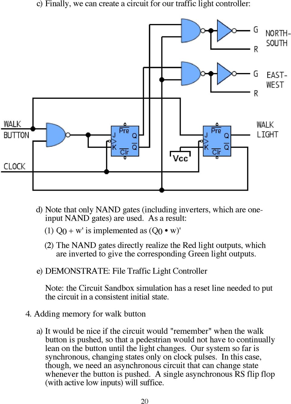 e) DEMONSTRATE: File Traffic Light Controller Note: the Circuit Sandbox simulation has a reset line needed to put the circuit in a consistent initial state. 4.