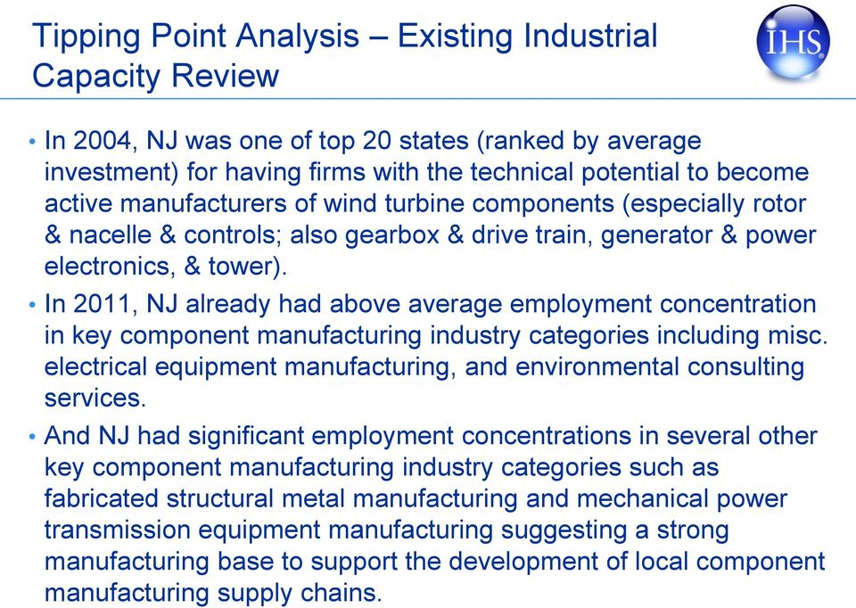 In 2011, NJ already had above average employment concentration in key component manufacturing industry categories including misc.