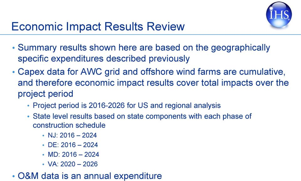 impacts over the project period Project period is 2016-2026 for US and regional analysis State level results based on state