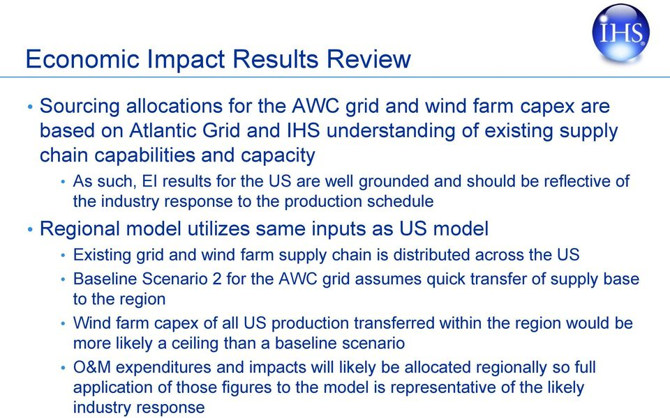 chain is distributed across the US Baseline Scenario 2 for the AWC grid assumes quick transfer of supply base to the region Wind farm capex of all US production transferred within the region would be
