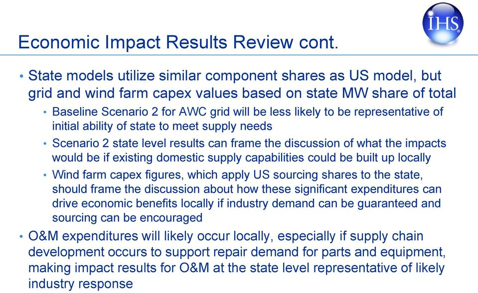 representative of initial ability of state to meet supply needs Scenario 2 state level results can frame the discussion of what the impacts would be if existing domestic supply capabilities could be