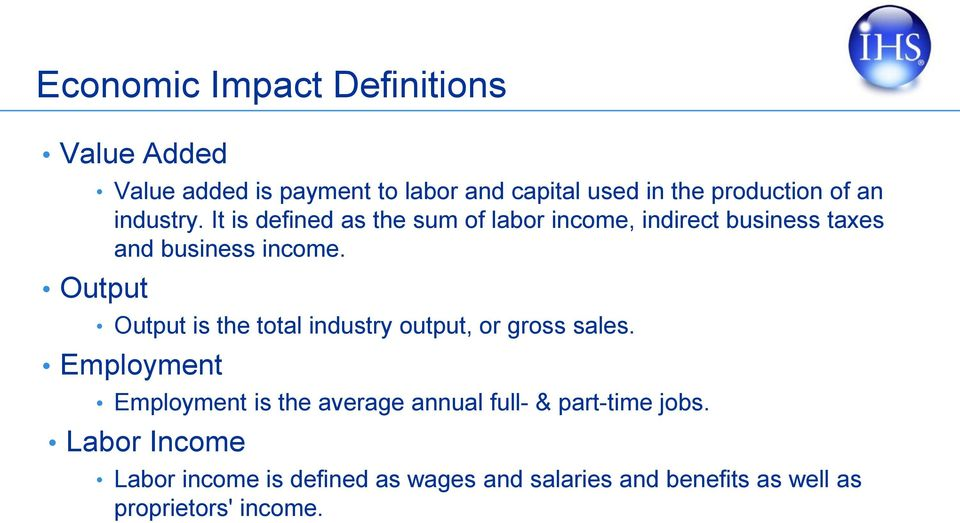 It is defined as the sum of labor income, indirect business taxes and business income.