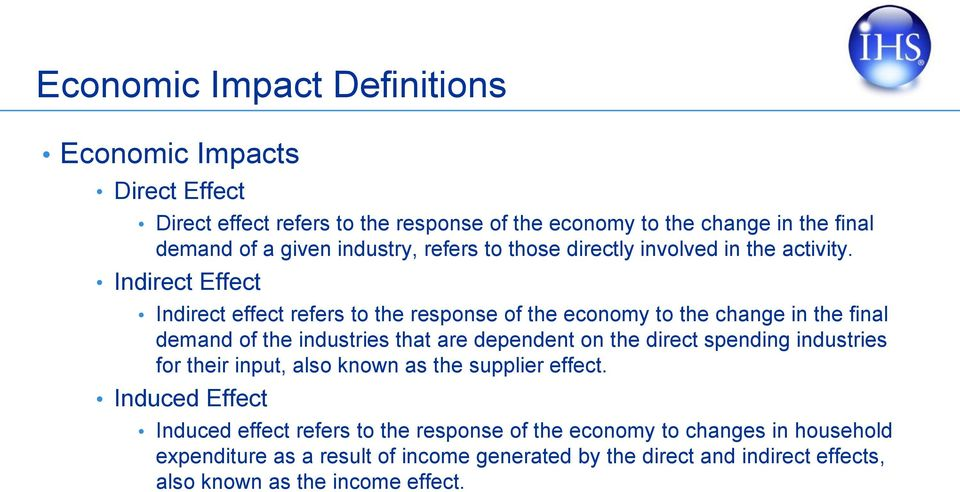 Indirect Effect Indirect effect refers to the response of the economy to the change in the final demand of the industries that are dependent on the direct