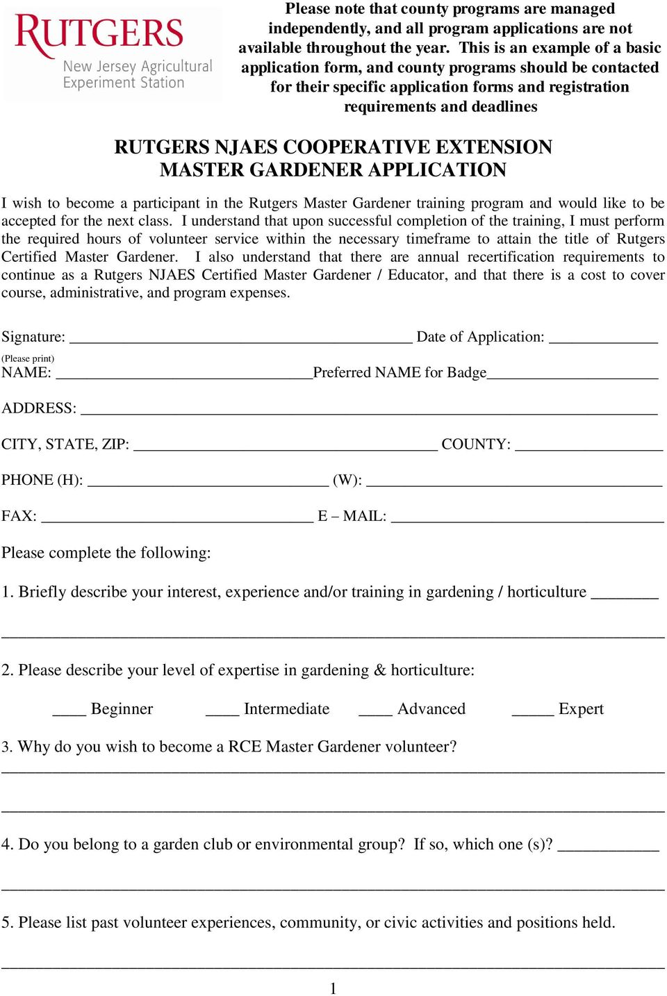 EXTENSION MASTER GARDENER APPLICATION I wish to become a participant in the Rutgers Master Gardener training program and would like to be accepted for the next class.