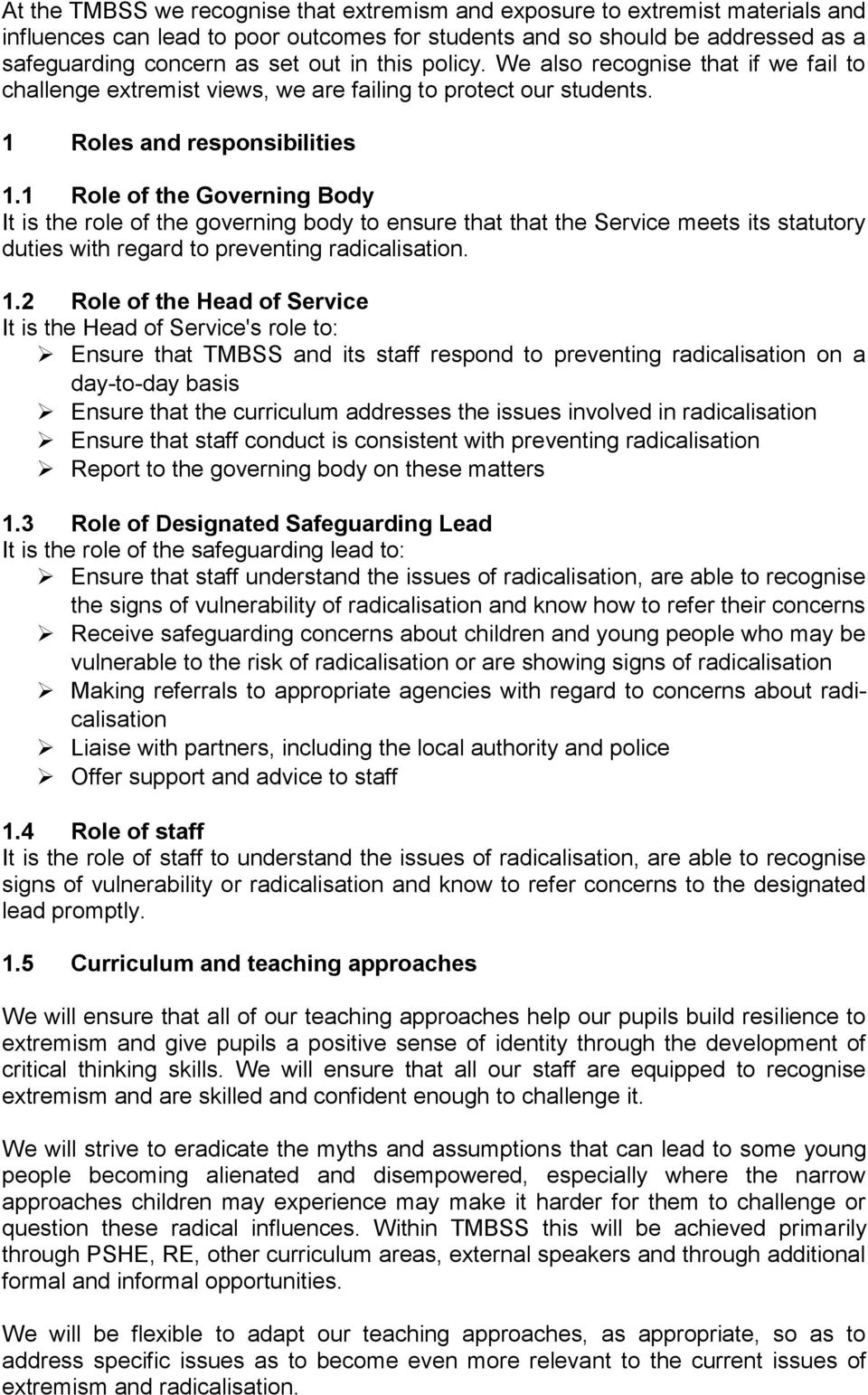 1 Role of the Governing Body It is the role of the governing body to ensure that that the Service meets its statutory duties with regard to preventing radicalisation. 1.