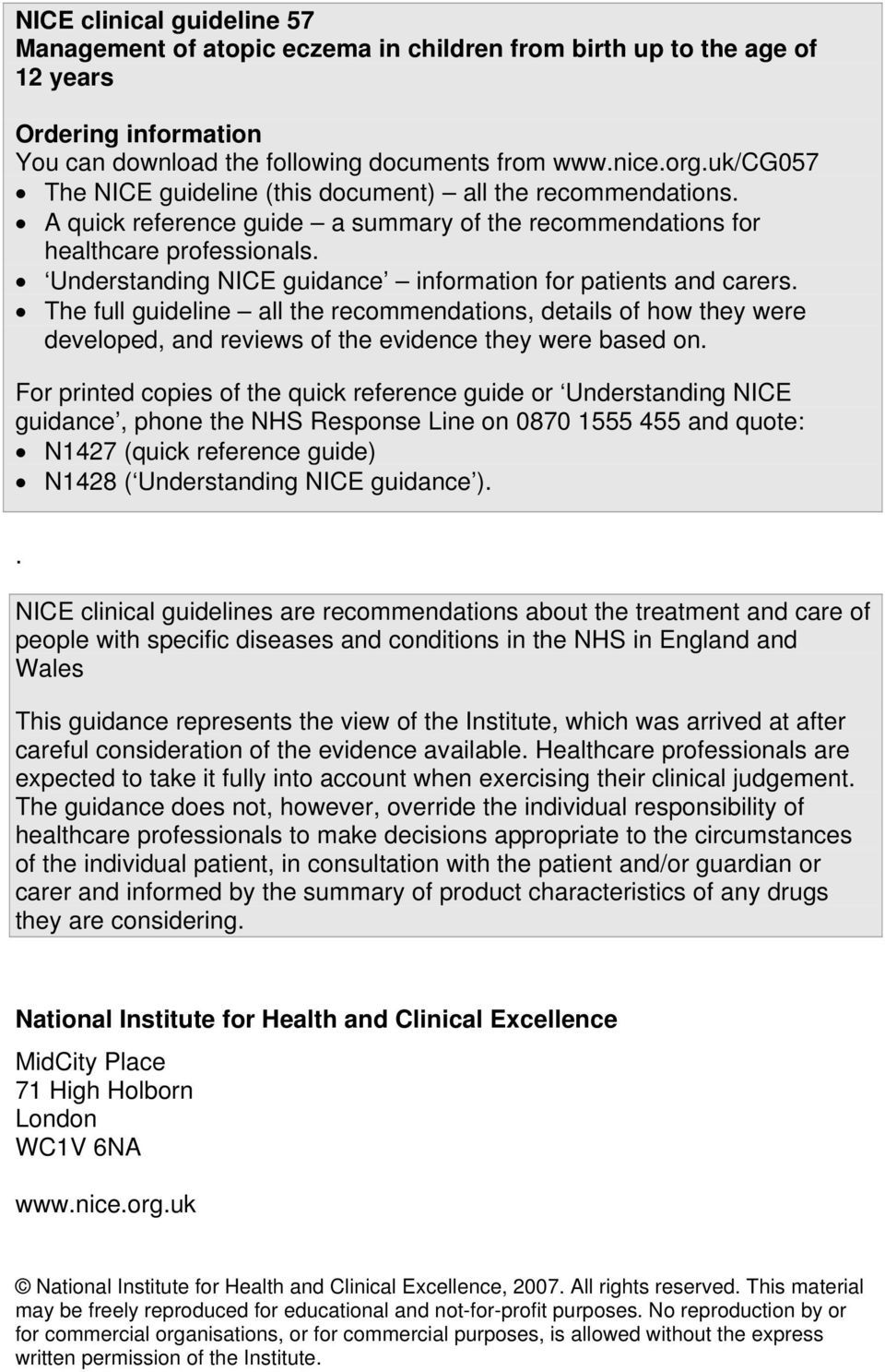 Understanding NICE guidance information for patients and carers. The full guideline all the recommendations, details of how they were developed, and reviews of the evidence they were based on.