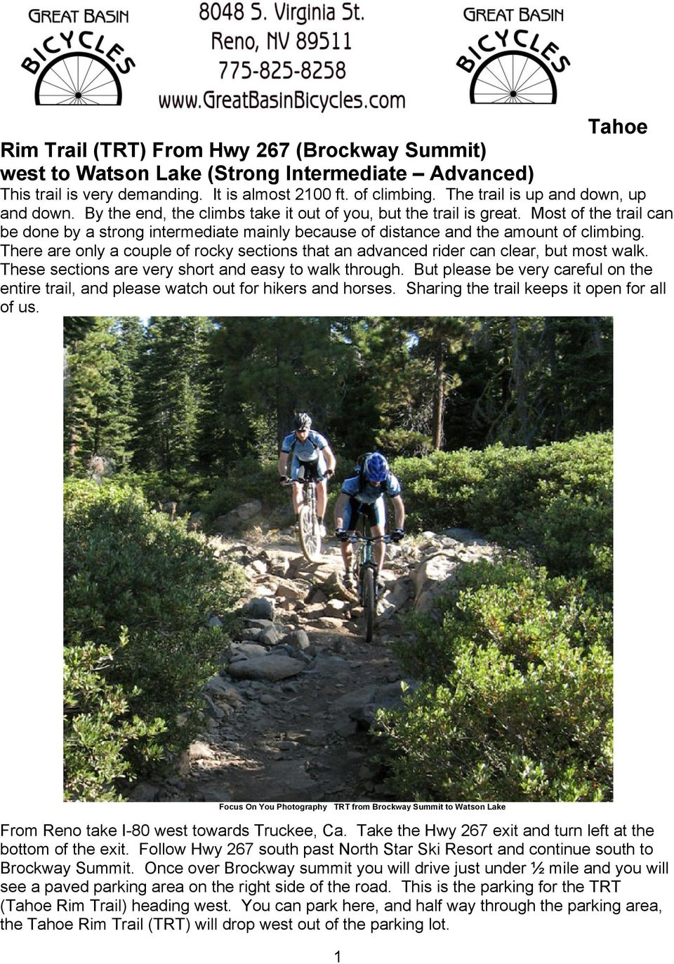 Most of the trail can be done by a strong intermediate mainly because of distance and the amount of climbing. There are only a couple of rocky sections that an advanced rider can clear, but most walk.