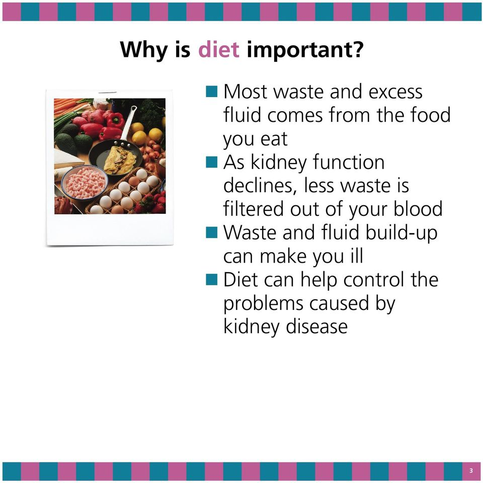 kidney function declines, less waste is filtered out of your