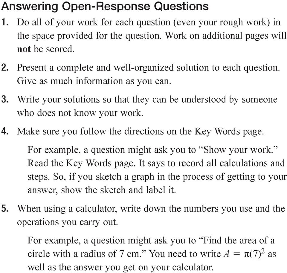 Make sure you follow the directions on the Key Words page. For example, a question might ask you to Show your work. Read the Key Words page. It says to record all calculations and steps.