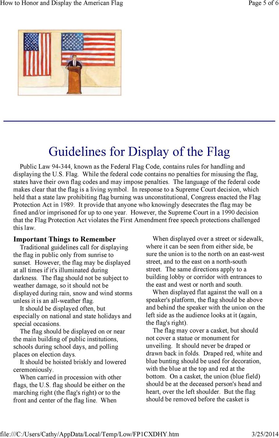 In response to a Supreme Court decision, which held that a state law prohibiting flag burning was unconstitutional, Congress enacted the Flag Protection Act in 1989.