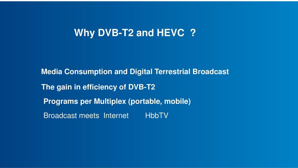 Broadcast The gain in efficiency of DVB-T2