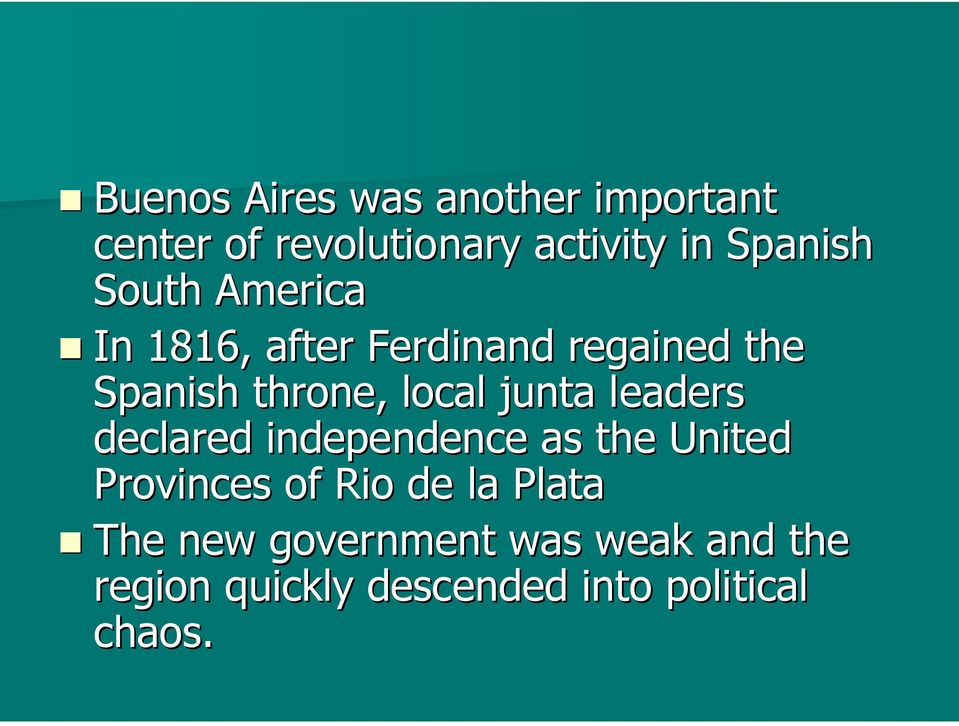 junta leaders declared independence as the United Provinces of Rio de la Plata