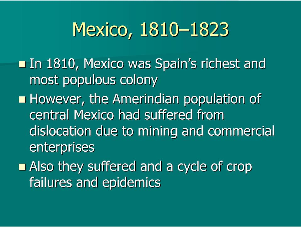 Mexico had suffered from dislocation due to mining and commercial