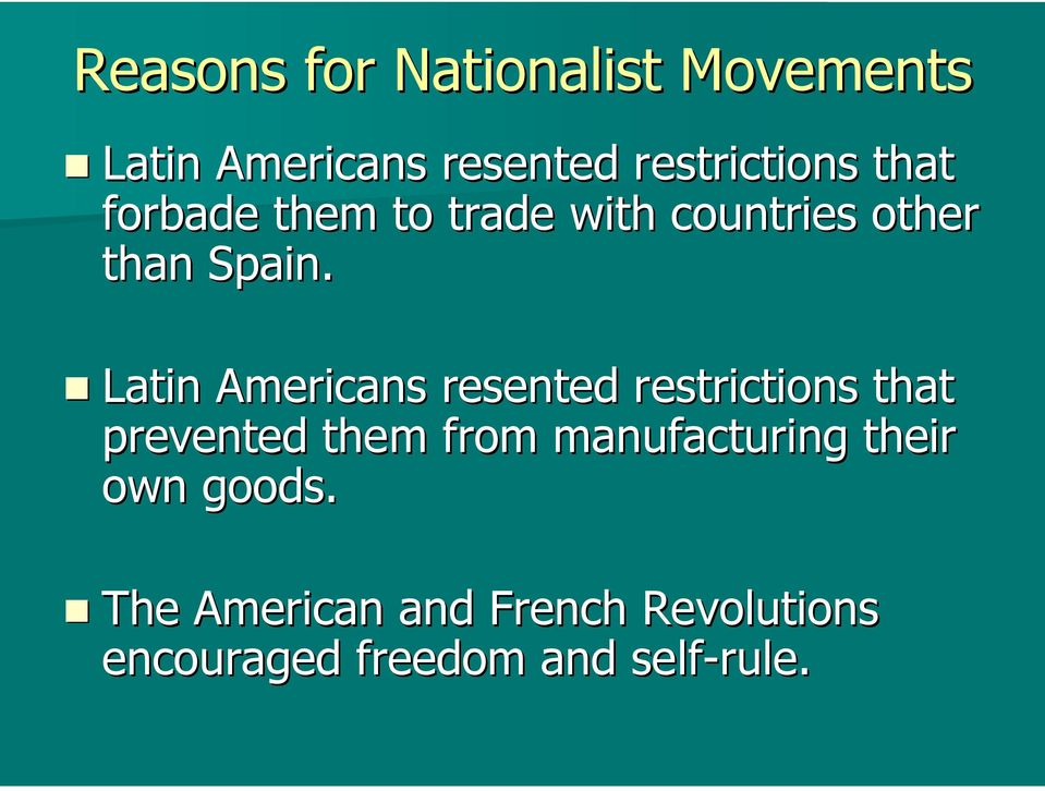 Latin Americans resented restrictions that prevented them from