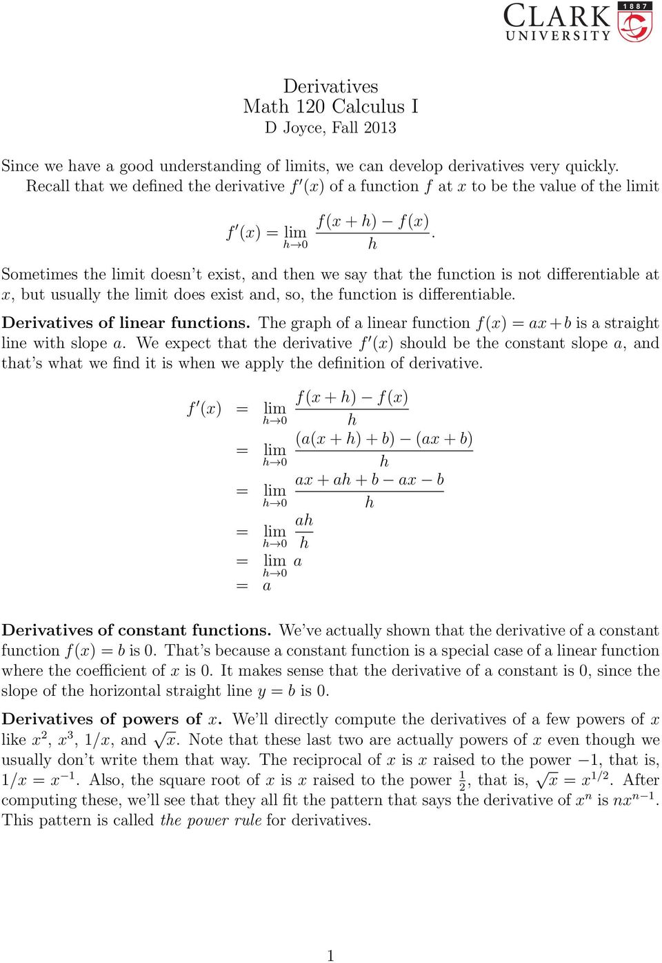 Sometimes te it doesn t exist, and ten we say tat te function is not differentiable at x, but usually te it does exist and, so, te function is differentiable. Derivatives of linear functions.
