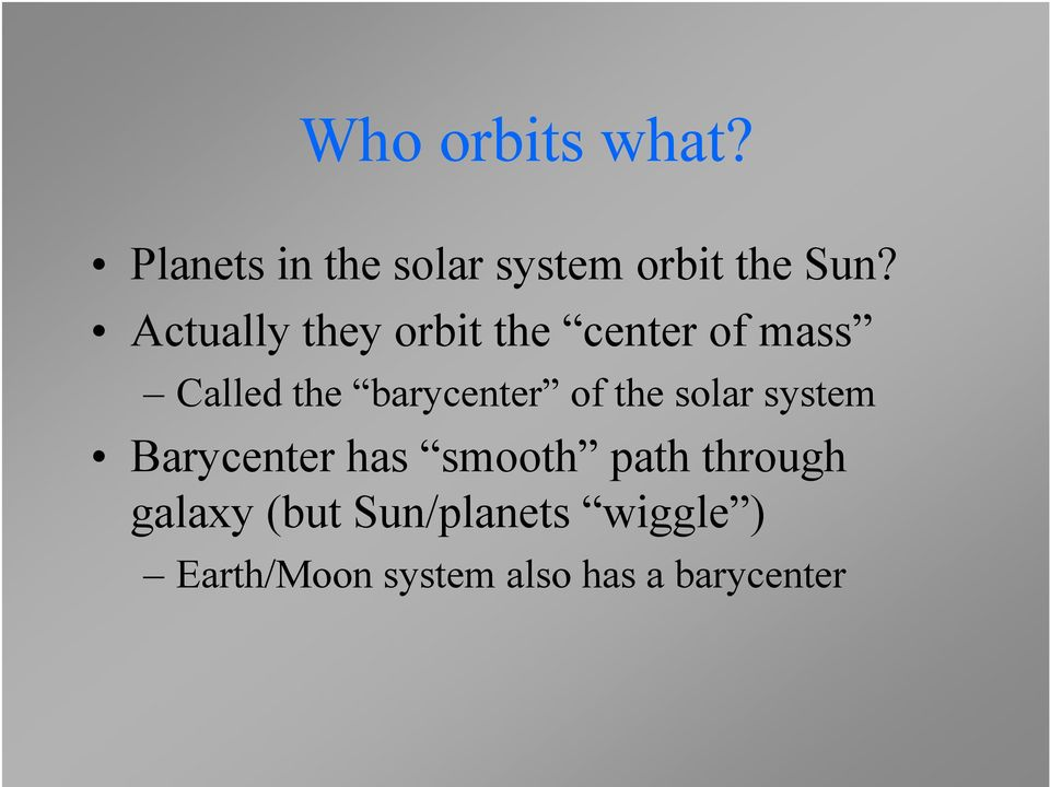 of the solar system Barycenter has smooth path through galaxy