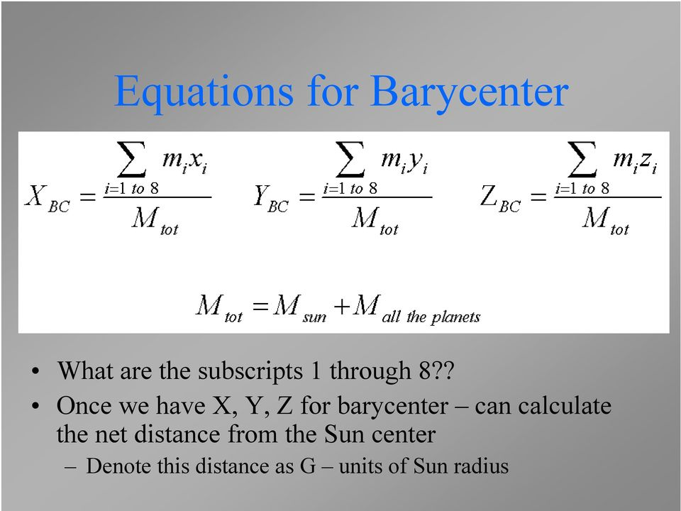 ? Once we have X, Y, Z for barycenter can