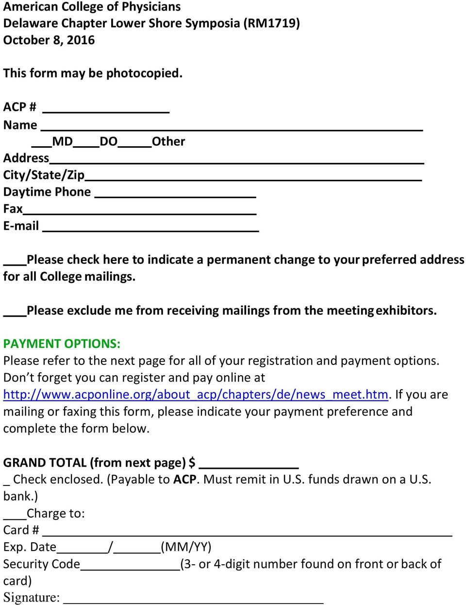 Please exclude me from receiving mailings from the meeting exhibitors. PAYMENT OPTIONS: Please refer to the next page for all of your registration and payment options.