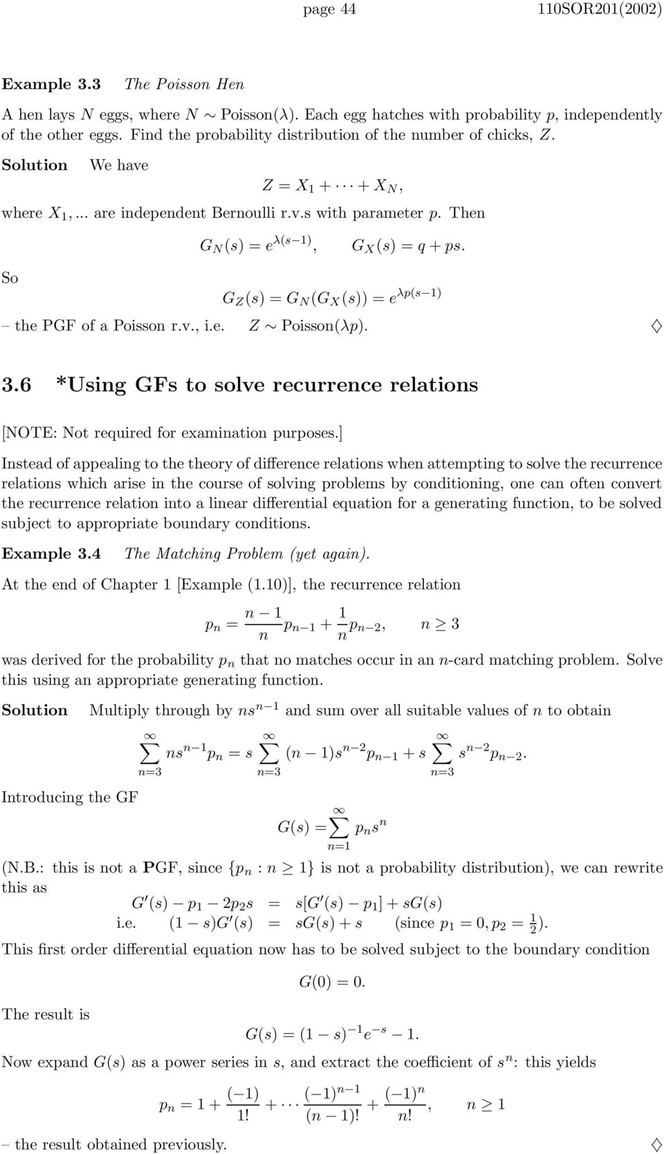 rv, ie Z Poisson(λp) 36 *Using GFs to solve recurrence relations [NOTE: Not required for examination purposes] Instead of appealing to the theory of difference relations when attempting to solve the