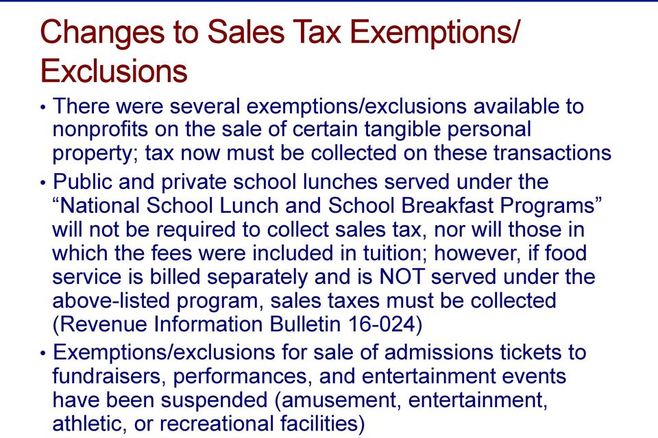 fees were included in tuition; however, if food service is billed separately and is NOT served under the above-listed program, sales taxes must be collected (Revenue Information Bulletin