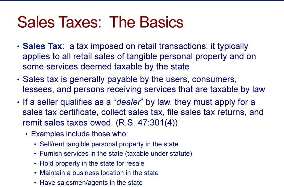 apply for a sales tax certificate, collect sales tax, file sales tax returns, and remit sales taxes owed. (R.S.