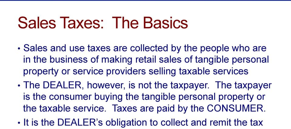 DEALER, however, is not the taxpayer.