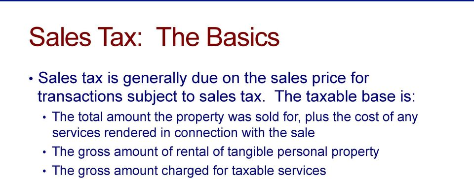 The taxable base is: The total amount the property was sold for, plus the cost of any