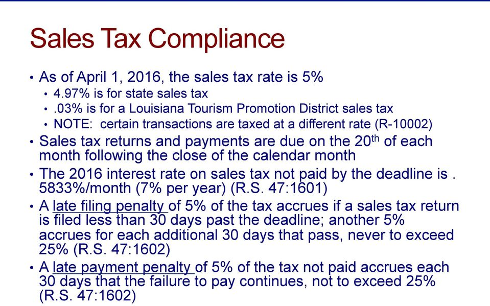 following the close of the calendar month The 2016 interest rate on sales tax not paid by the deadline is. 5833%/month (7% per year) (R.S.