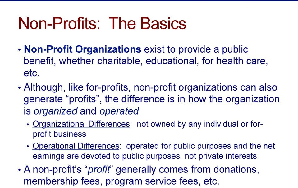 Organizational Differences: not owned by any individual or forprofit business Operational Differences: operated for public purposes and the net