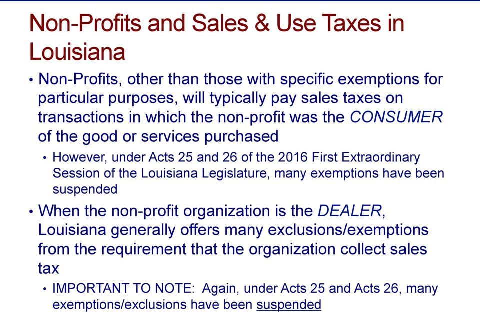 the Louisiana Legislature, many exemptions have been suspended When the non-profit organization is the DEALER, Louisiana generally offers many