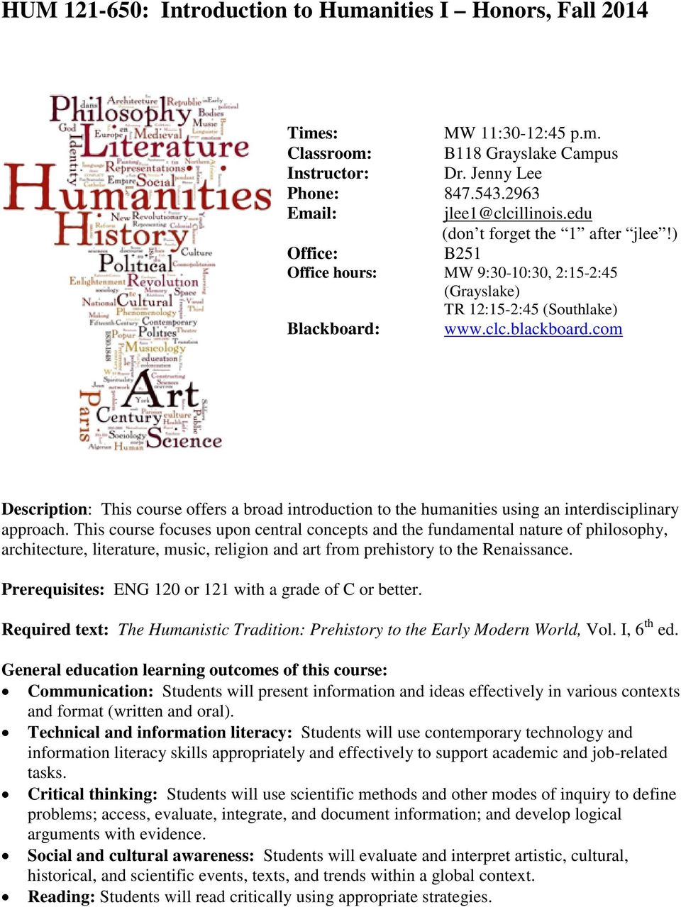 com Description: This course offers a broad introduction to the humanities using an interdisciplinary approach.