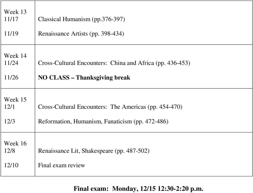 436-453) NO CLASS Thanksgiving break Week 15 12/1 12/3 Cross-Cultural Encounters: The Americas (pp.